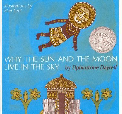 Why the sun and the moon live in the sky : an African folktale