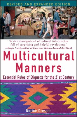 Multicultural manners : essential rules of etiquette for the 21st century