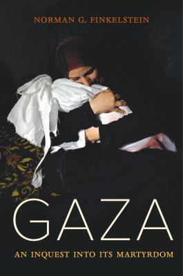 Gaza : an inquest into its martyrdom