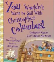 You wouldn't want to sail with Christopher Columbus! :  uncharted waters you'd rather not cross