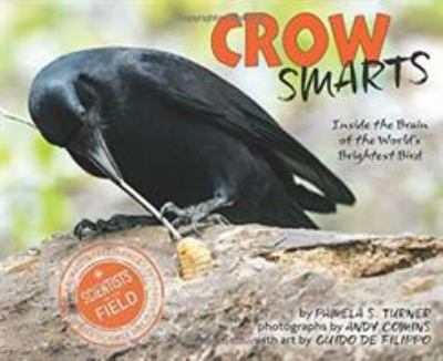 Crow smarts : inside the brain of the world's brightest bird