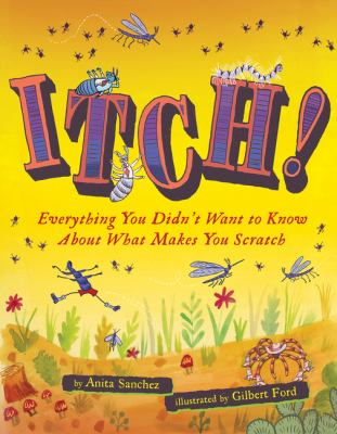 Itch! : everything you didn't want to know about what makes you scratch