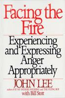 Facing the fire : experiencing and expressing anger appropriately