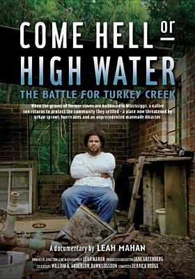 Come hell or high water : the battle for Turkey Creek