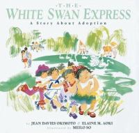 The White Swan express :  a story about adoption