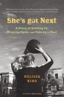 She's got next : a story of getting in, staying open, and taking a shot