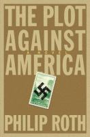 The plot against America : [a novel]