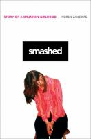 Smashed :  story of a drunken girlhood