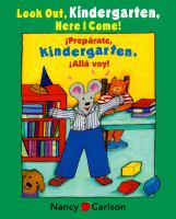 Look out kindergarten, here I come! = Prepárate, kindergarten! Allá voy!