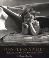 Restless spirit :  the life and work of Dorothea Lange