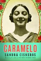 Caramelo : or pure cuento : a novel