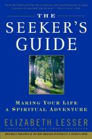 The seeker's guide : making your life a spiritual adventure