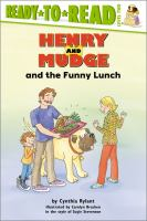 Henry and Mudge and the funny lunch :   the twenty-fourth book of their adventures