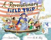 A Revolutionary field trip :  poems of colonial America