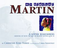 My brother Martin : a sister remembers growing up with the Rev. Dr. Martin Luther King, Jr.