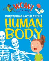 WOW! : surprising facts about the human body