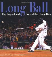 Long ball :   the legend and lore of the home run