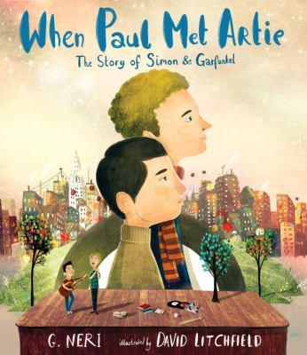 When Paul met Artie : the story of Simon & Garfunkel