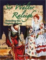 Sir Walter Raleigh :  founding the Virginia colony