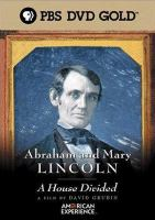 Abraham and Mary Lincoln   [videorecording] :   a house divided