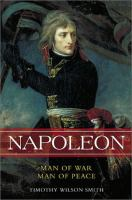 Napoleon : man of war, man of peace