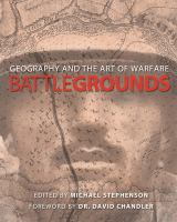 Battlegrounds : geography and the history of warfare