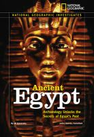 National Geographic investigates ancient Egypt :  archaeology unlocks the secrets of Egypt's past