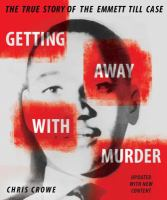 Getting Away with Murder :  The True Story of the Emmett Till Case