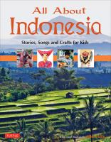 All about Indonesia : stories, songs and crafts for kids