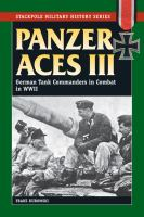 Panzer aces III : German tank commanders in combat in World War II