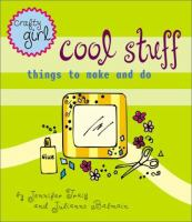Cool stuff : things to make and do