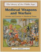 Medieval weapons and warfare :  armies and combat in medieval times