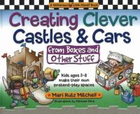 Creating clever castles & cars (from boxes and other stuff) :   kids ages 3-8 make their own pretend play spaces