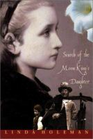 Search of the moon king's daughter :  a novel
