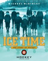Ice time :  the story of hockey