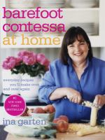 Barefoot Contessa at home : everyday recipes you'll make over and over again