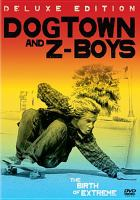 Dogtown and Z-boys   [videorecording]
