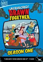 Drawn together. Season one, Uncensored!