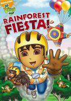Go Diego go!. Rainforest fiesta!