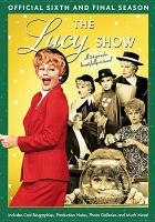 Lucy show, the - the official sixth and final seas