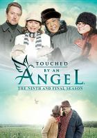 Touched by an angel. The ninth and final season