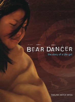 Bear Dancer :  the story of a Ute girl