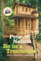 Be in a treehouse : design, construction, inspiration