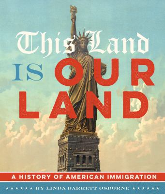 This land is our land : a history of American immigration