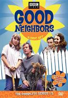 Good neighbors. The complete series 1-3
