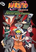 Naruto the movie. Guardians of the Crescent Moon Kingdom