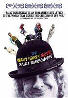 Wavy Gravy movie Saint misbehavin'