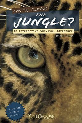 Can you survive the jungle : an interactive survival adventure