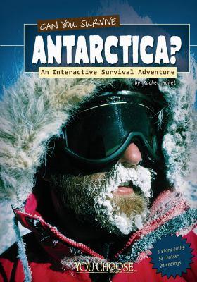 Can you survive Antarctica : an interactive survival adventure