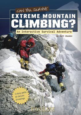 Can you survive extreme mountain climbing : an interactive survival adventure